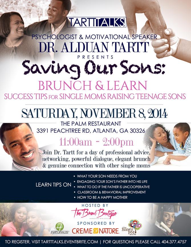 Dr Tartt Hosts Brunch & Learn For Single Moms Raising Sons Nov 8th- Solutions For Raising Boys I