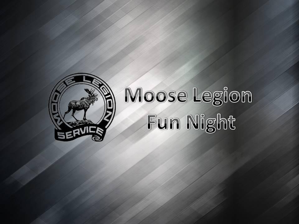 Moose Legion Fun Night