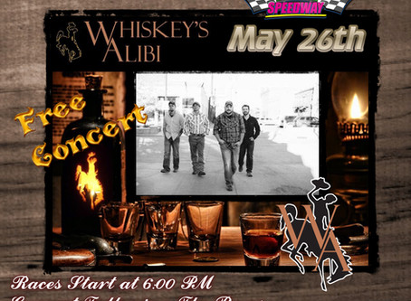 Double Header Weekend & Whiskey's Alibi Concert- May 26 & 27th
