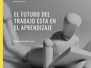 El futuro del trabajo, esta en el aprendizaje