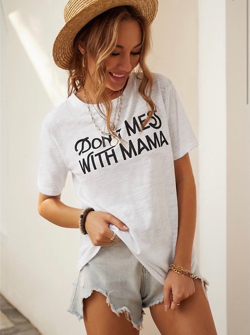 DON't Mess With Mama Graohic Tee