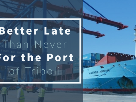 Better Late Than Never for the Port of Tripoli
