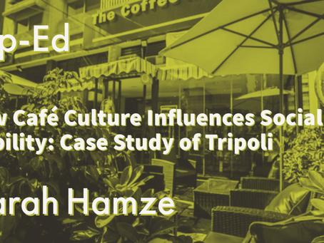 How Café Culture Influences Social Mobility: Case Study of Tripoli