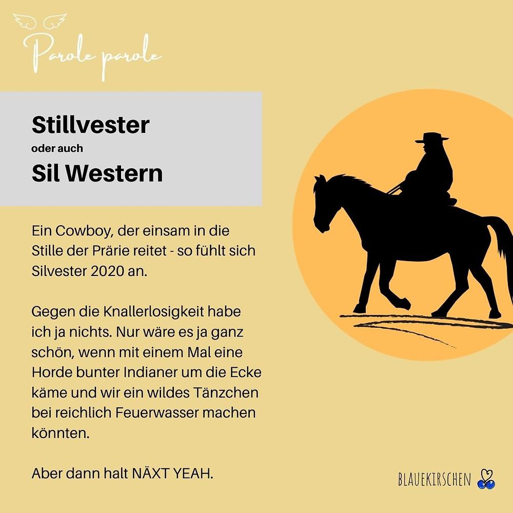 Stillvester 2020 - Kleiner Exkurs zum Wortspiel Stillvester bzw. Sil Western