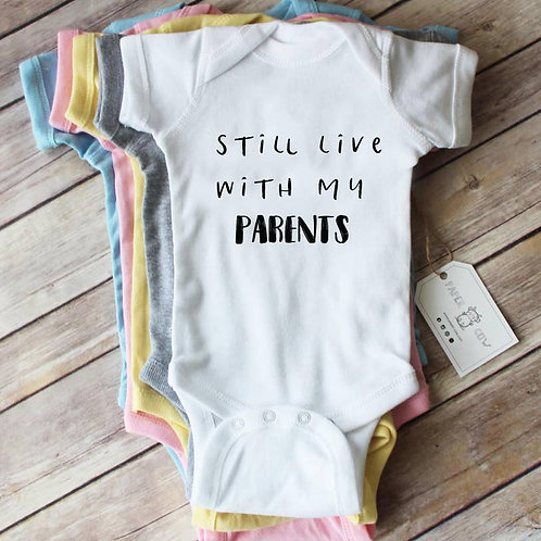 Still Live With Parents Baby Bodysuit: White,Grey, Pink, Blue,Yellow
