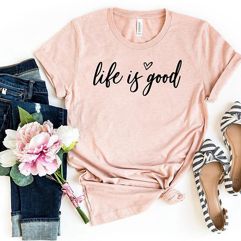 Life Is Good Shirt