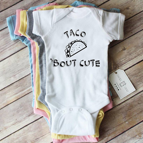 Taco Bout Cute Baby Bodysuit: White,Grey, Pink, Blue,Yellow