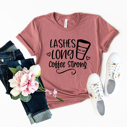 Long Lashes Coffee Strong Shirt