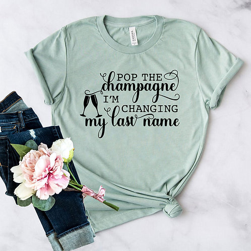 Pop The Champagne I'm Changing Shirt
