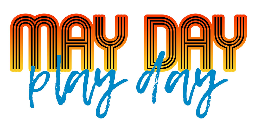 MAY DAY PLAY DAY