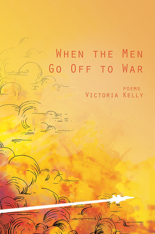 When the Men Go Off to War (Signed Edition)