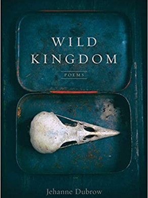 Wild Kingdom by Jehanne Dubrow