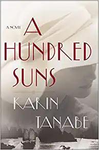 A Hundred Suns by Karin Tanabe