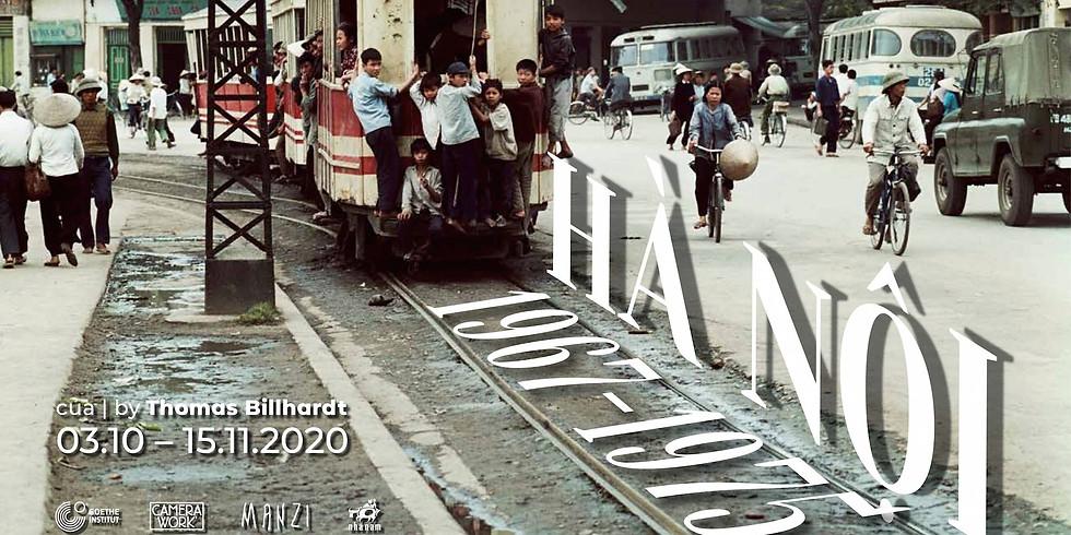 Hà Nội 1967 - 1975' - Triển lãm ảnh của | A Photography Exhibition by Thomas Billhardt