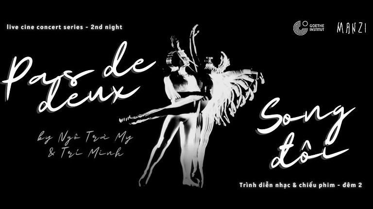 'Song đôi' - Trình diễn nhạc và phim / 'Pas de deux' - A Cine Concert