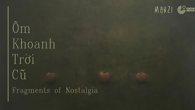 ÔM KHOANH TRỜI CŨ   FRAGMENTS OF NOSTALGIA