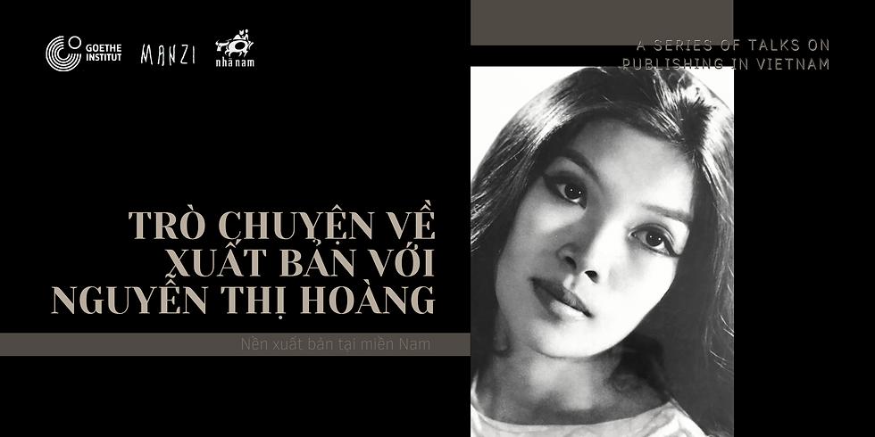 Trò chuyện về Xuất bản cùng Nhà văn Nguyễn Thị Hoàng   A Talk on publishing