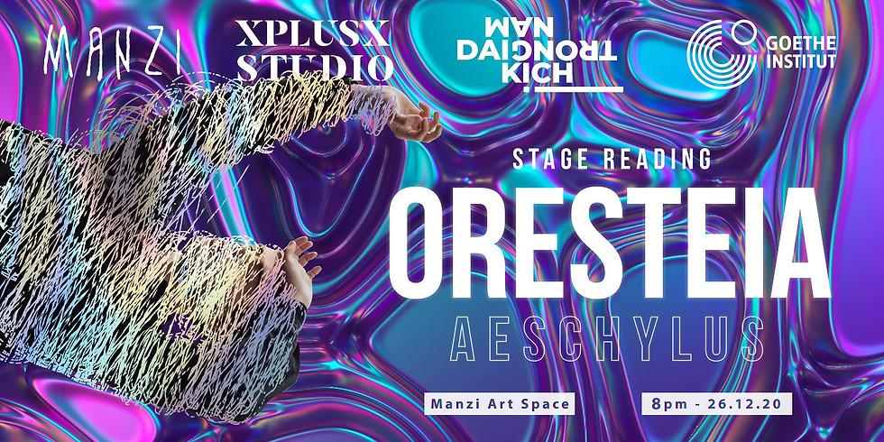Một buổi Đọc Kịch | A Stage Reading: Oresteia by Aeschylus