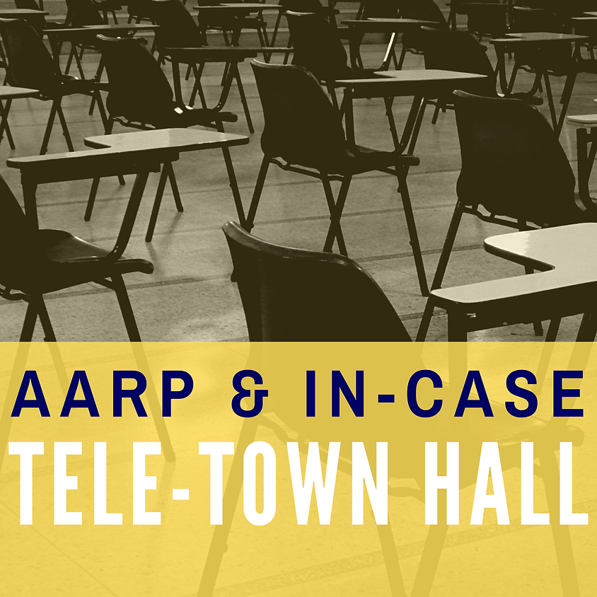AARP & IN-CASE Tele-Town Hall