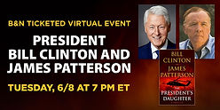 President Bill Clinton and James Patterson discuss THE PRESIDENT'S DAUGHTER