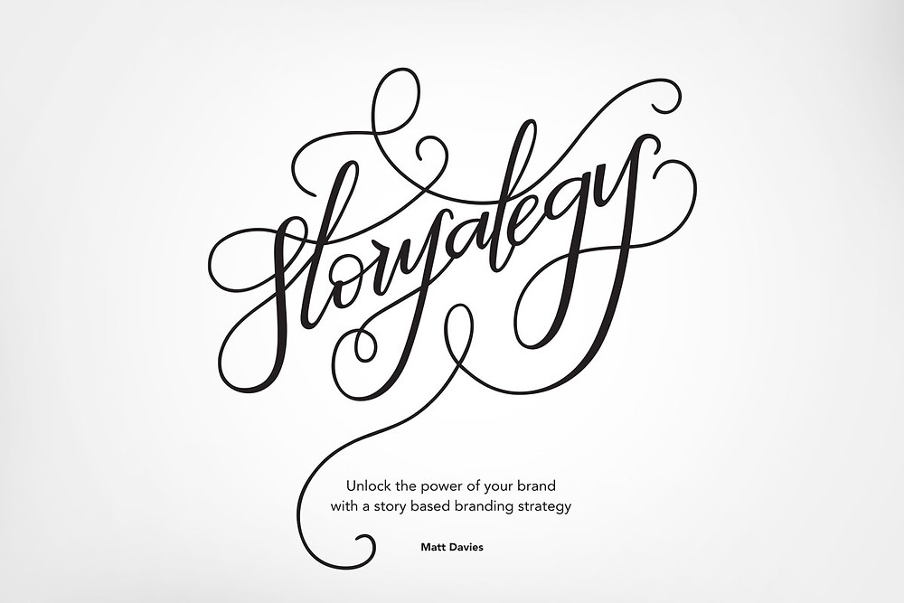 Storyategy - unlock the power of your brand with a story based branding strategy