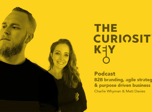 b2b branding: I'm interviewed on The curiosity key podcast by charlie Whyman