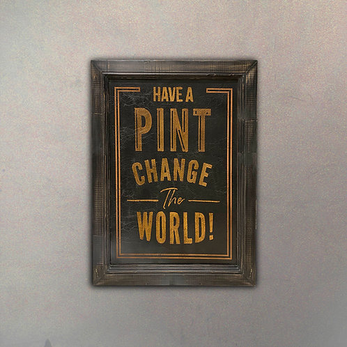 """Cartel """"Have a Pint Change the World"""""""