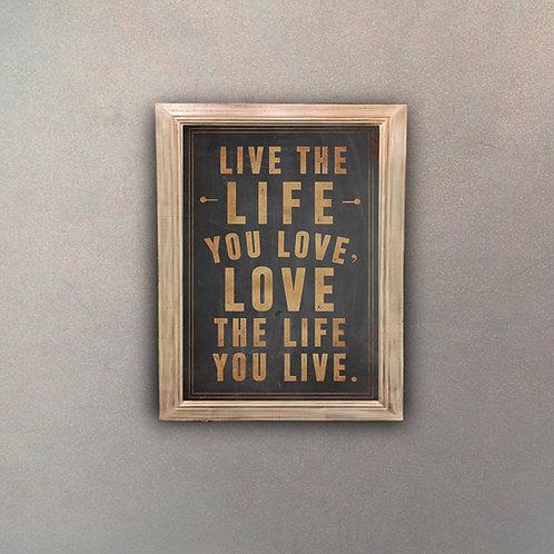"Frase Motivacional ""Live the Life you Love"""