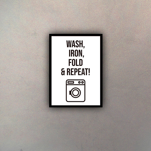 Wash, Iron, Fold & Repeat