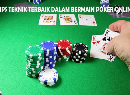 Tips Teknik Terbaik Di dalam Permainan Poker Online