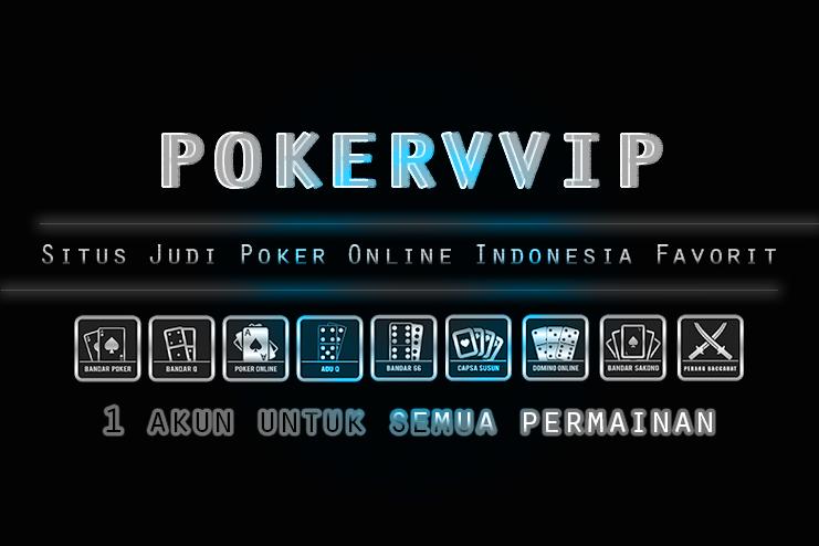poker vvip merupakan Situs judi poker online indonesia terpavorit