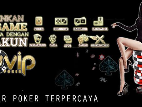 Trik Jitu Memilih Situs Bandar Poker Terpercaya