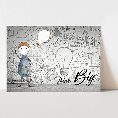 UNFRAMED --- Think Big Art Print