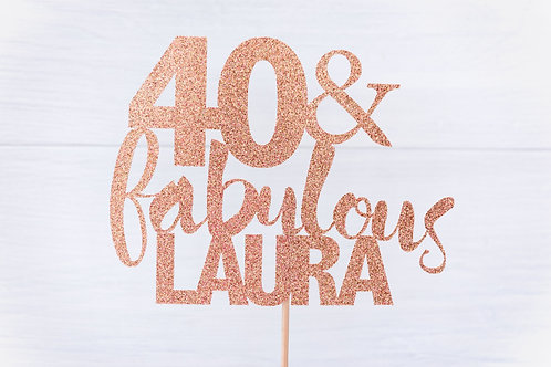 The Any age & Fabulous Cake topper