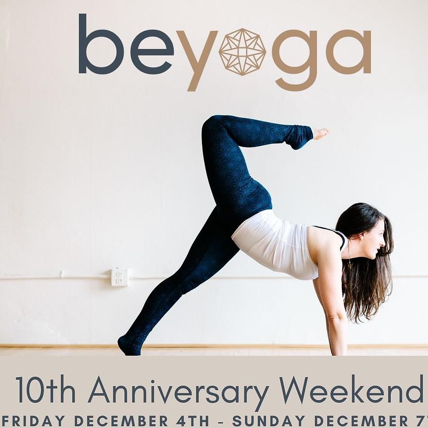 Be Yoga 10th Anniversary Weekend