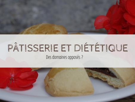 Pâtisserie et diététique, des domaines opposés ?