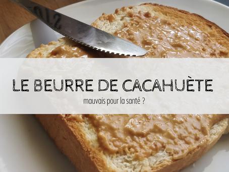 Beurre de cacahuète : mauvais pour la santé ?
