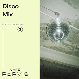 Disco Mix - Curated for Café Parvis
