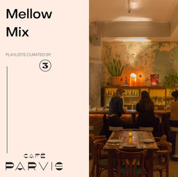 Mellow Mix - Curated for Café Parvis