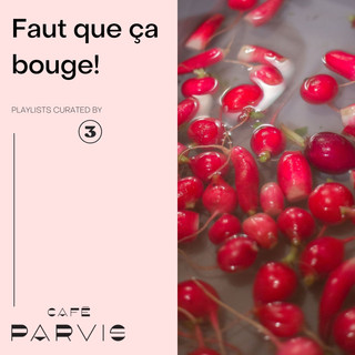 Faut que ça bouge! - Curated for Café Parvis