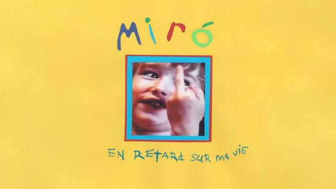 En retard sur ma vie, Miro (2019)