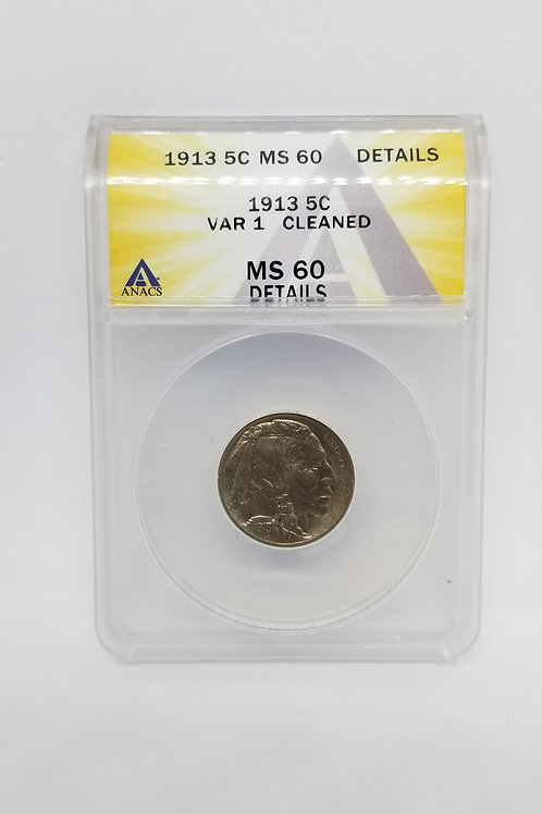 US Coins 1913 5C, 5 Cents Buffalo Type 1 Var 1 Cleaned ANACS#7281088 Grade MS 60