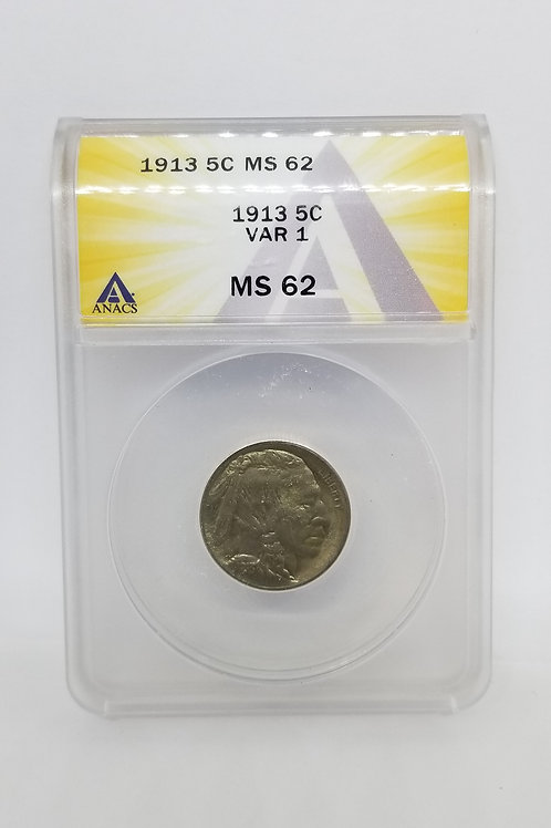 US Coins 1913 5C, 5 Cents Buffalo Type 1 Var 1 ANACS#7281087 Grade MS 62