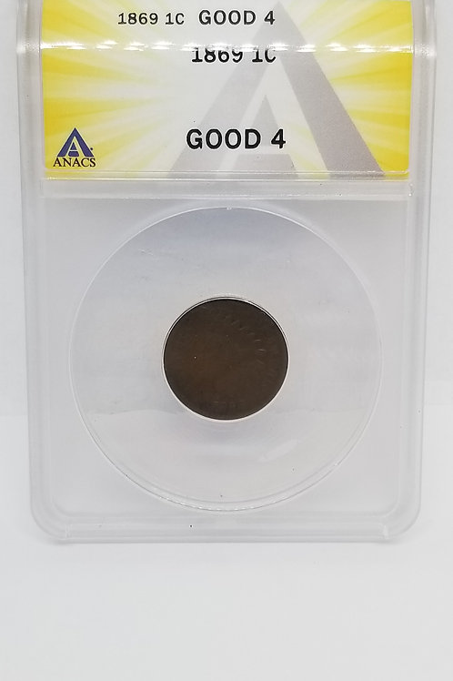 US Coins 1869 1C, 1 Cent, Indian Cent ANACS#6275175 Grade Good 4