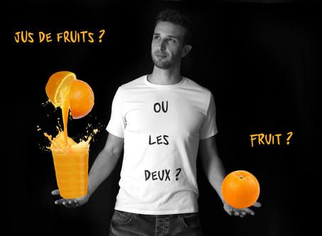 Jus de fruit ou fruit : Et si pour choisir on pensait autrement ?