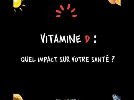 VITAMINE D : quel impact sur votre santé ?