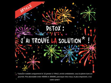 DETOX : J'ai trouvé la solution* !