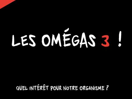 Les omégas 3 : quel intérêt pour notre organisme ?