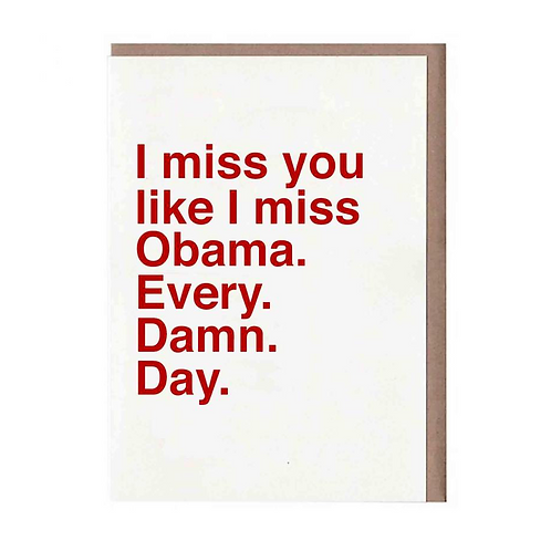 I MISS OBAMA CARD