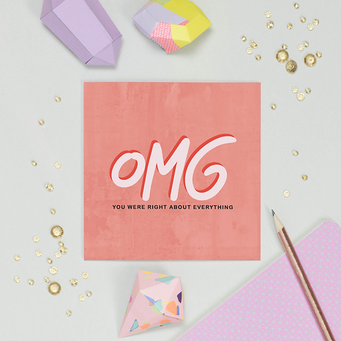OMG YOU WERE RIGHT - GREETING CARD